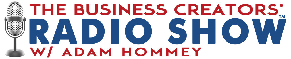 Business Creators Radio Show with Adam Hommey